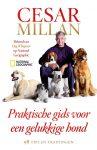 Cesar Millan - Praktische gids voor een gelukkige hond